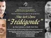 """Vietnam, primer país en interpretar obra de ópera francesa """"La reina Frédégonde"""""""