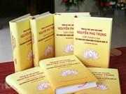 Publican libro con testimonios sobre la vida y la visión política del máximo dirigente político vietnamita