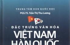 Libro sobre la cultura Vietnam-Sudcorea llega a las estanterías