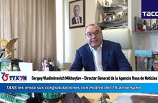 Director general de la Agencia Rusa de Noticias TASS envía congratulaciones a la VNA