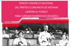 III Congreso Nacional del Partido Comunista de Vietnam: liderar al pueblo para superar desafíos