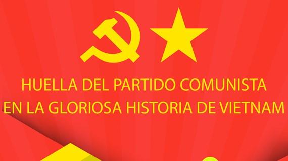 Huella del Partido Comunista en la gloriosa historia de Vietnam