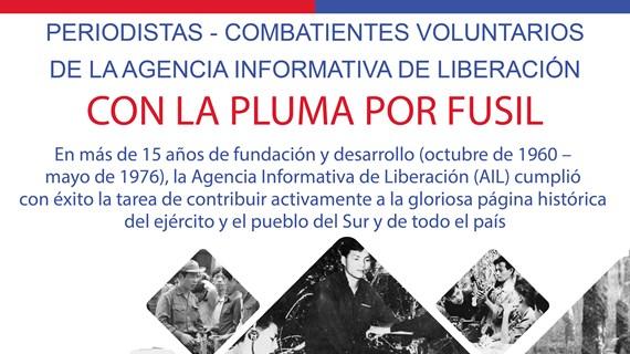 Periodistas-combatientes voluntarios de la Agencia Informativa de Liberación: Con la pluma por fusil