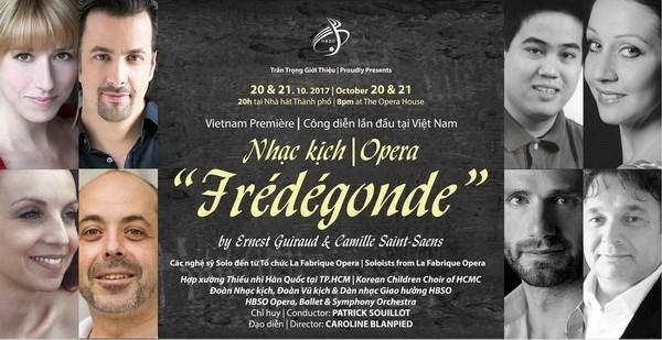 """Vietnam, primer pais en interpretar obra de opera francesa """"La reina Fredegonde"""" hinh anh 1"""