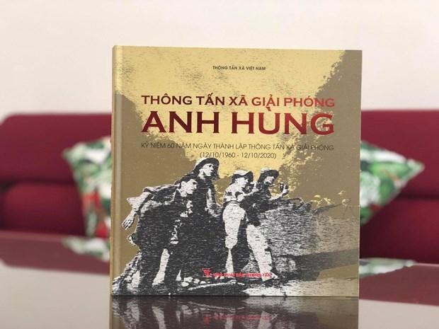 """Lanzan en Vietnam el libro """"Agencia Informativa de Liberacion heroica"""" hinh anh 1"""