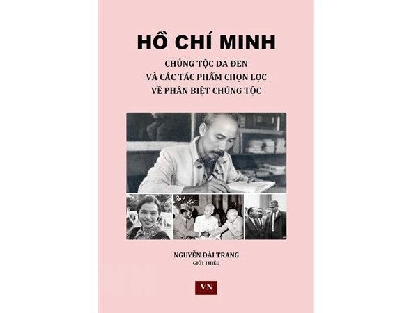 Ho Chi Minh: La raza negra y obras seleccionadas sobre el racismo hinh anh 2